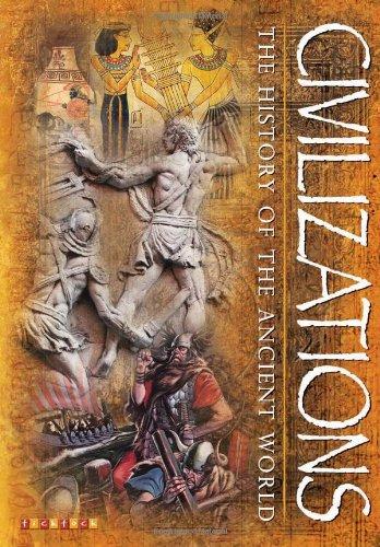 Civilizations: The History of the Ancient World: TickTock Books Ltd