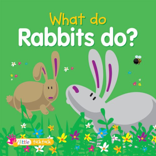 What Do Rabbits Do? (What Do Animals Do?): Dee Phillips