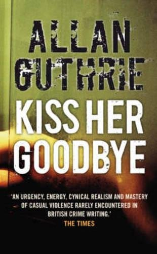 9781846970054: Kiss Her Goodbye