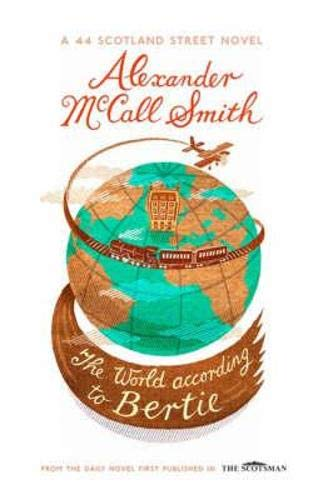 9781846970177: The World According to Bertie / Alexander Mccall Smith ; Illustrated by Iain Mcintosh