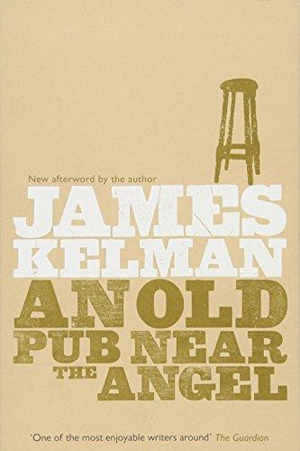 An Old Pub Near the Angel: Kelman, James