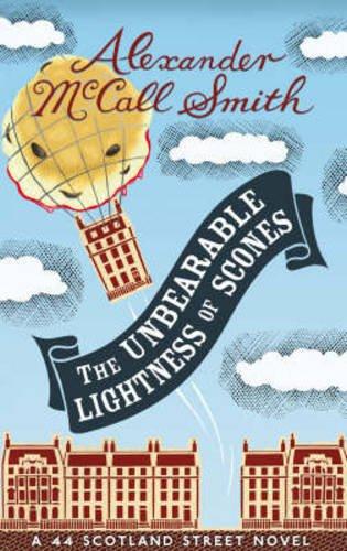 9781846970573: The Unbearable Lightness Of Scones: A New 44 Scotland Street Novel