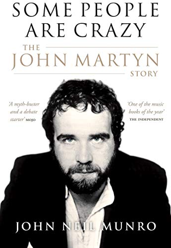 9781846970580: Some People are Crazy: The John Martyn Story