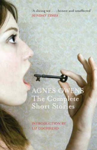 Agnes Owens: The Complete Short Stories: Owens, Agnes