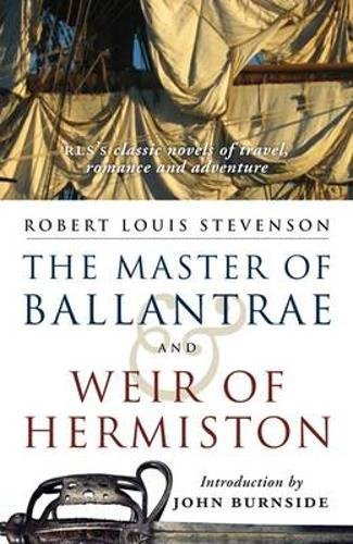 The Master of Ballantrae & Weir of Hermiston: And Weir of Hermiston: WITH Weir of Hermiston: ...