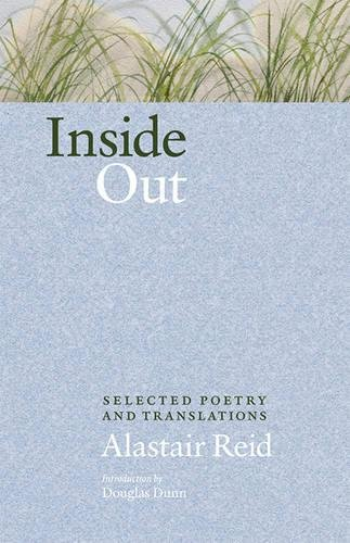 Inside Out: Selected Poetry and Translations: Reid, Alastair
