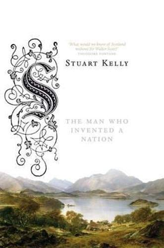 9781846971075: Scottland: The Man Who Invented a Nation