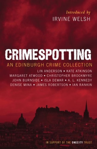 Crimespotting. An Edinburgh Crime Collection. { SIGNED.}. { FIRST EDITION/ FIRST PRINTING.}. { SI...