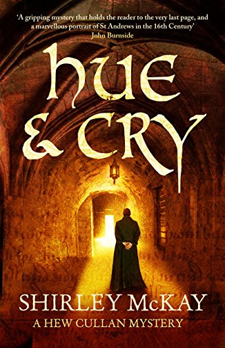 Hue and Cry (Hew Cullan 1) (Hew: Shirley Mckay