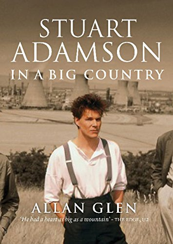 9781846971426: In a Big Country: The Stuart Adamson Story. Allan Glen