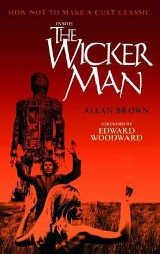 9781846971440: Inside the Wicker Man: How Not to Make a Cult Classic