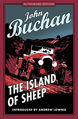 The Island of Sheep: Authorised Edition (The Richard Hannay Adventures Book 5)