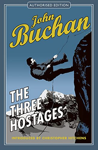 The Three Hostages: Authorised Edition (The Richard Hannay Adventures Book 4)