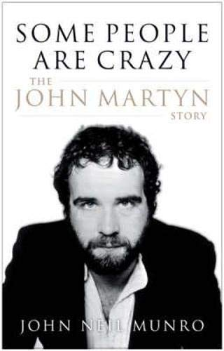 9781846971655: Some People are Crazy: The John Martyn Story
