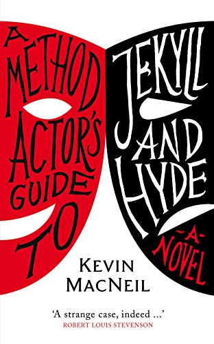 9781846971839: A Method Actor's Guide To Jekyll and Hyde: A Novel