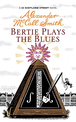 BERTIE PLAYS THE BLUES - A 44 SCOTLAND STREET NOVEL - SIGNED FIRST EDITION FIRST PRINTING.
