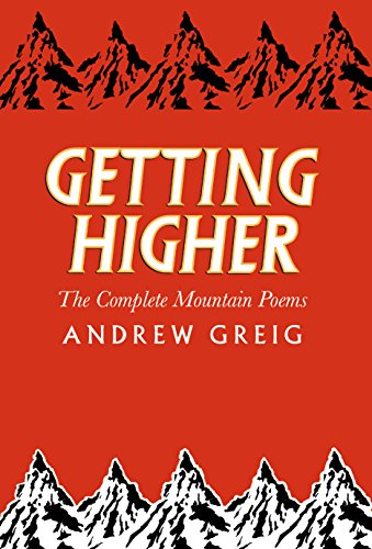 Getting Higher: The Complete Mountain Poems: Greig, Andrew