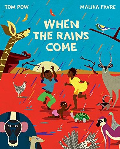 When the Rains Come: Pow, Tom; Favre, Malika