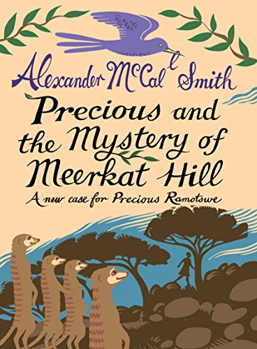 9781846972317: Precious and the Mystery of Meerkat Hill: A New Case for Precious Ramotswe