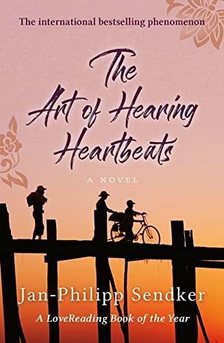 The Art of Hearing Heartbeats (SIGNED): Sendker, Jan-Phillip