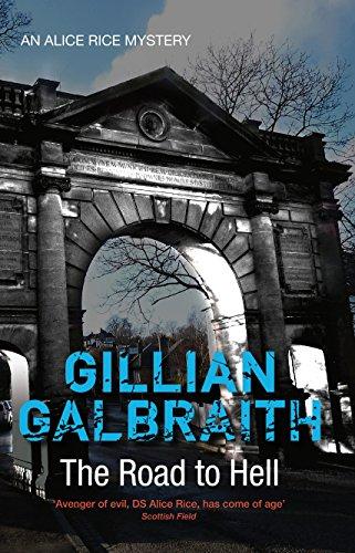 The Road to Hell: An Alice Rice Mystery (Alice Rice Mystery series): Galbraith, Gillian