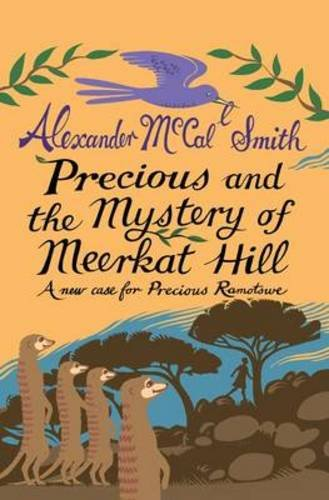 9781846972546: Precious and the Mystery of Meerkat Hill: A New Case for Precious Ramotwse (Precious Ramotswe 2)