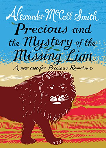 9781846972553: Precious and the Mystery of the Missing Lion: A New Case for Precious Ramotswe