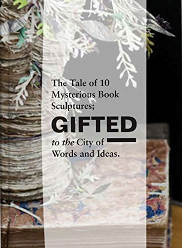 9781846972768: GiftED: The Tale of 10 Mysterious Book Sculptures Gifted to the City of Words and Ideas
