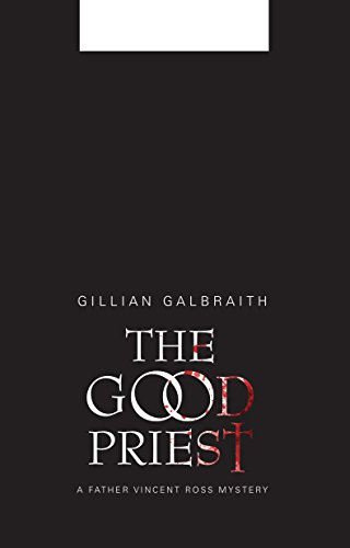 9781846972799: The Good Priest: A Father Vincent Ross Mystery