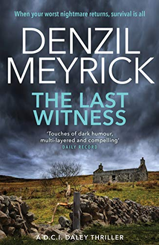 9781846972881: The Last Witness: A DCI Daley Thriller (Book 2) – When your worst nightmare returns, survival is all