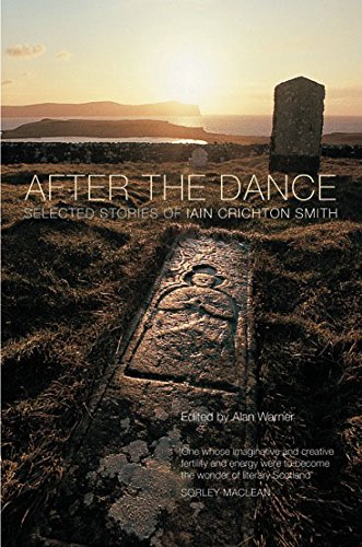After the Dance: Selected Stories of Iain Crichton Smith: Crichton Smith, Iain