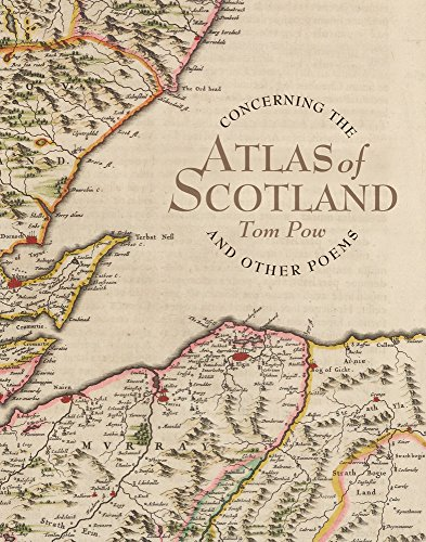 Concerning the Atlas of Scotland: And Other Poems: Pow, Tom