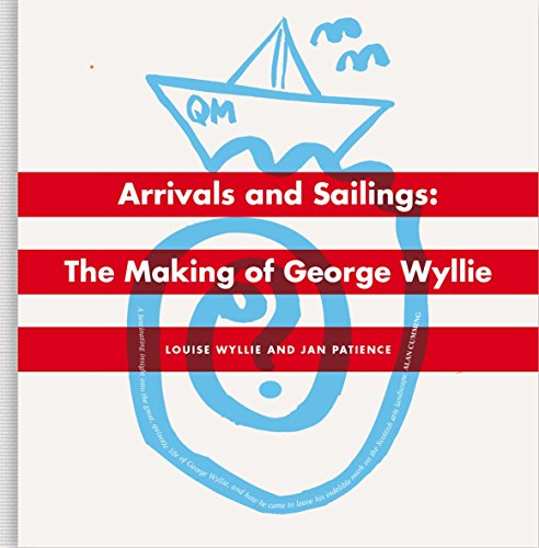 9781846973062: Arrivals and Sailings: The Making of George Wyllie