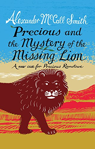 9781846973185: Precious and the Case of the Missing Lion: A New Case for Precious Ramotswe