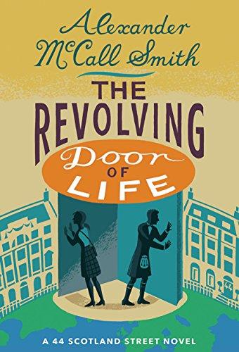 9781846973284: The Revolving Door of Life: A 44 Scotland Street Novel