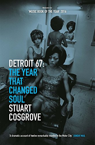 9781846973666: Cosgrove, S: Detroit 67: The Year That Changed Soul: 1 (The Soul Trilogy)