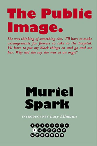 9781846974335: The Public Image (The Collected Muriel Spark Novels)