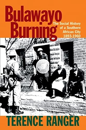 9781847010209: Bulawayo Burning: The Social History of a Southern African City, 1893-1960