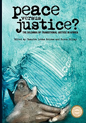 9781847010216: Peace versus Justice?: The Dilemmas of Transitional Justice in Africa (0)
