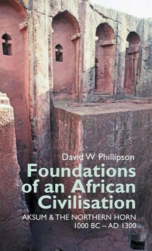 9781847010414: Foundations of an African Civilisation: Aksum and the northern Horn, 1000 BC - AD 1300 (Eastern Africa Series)