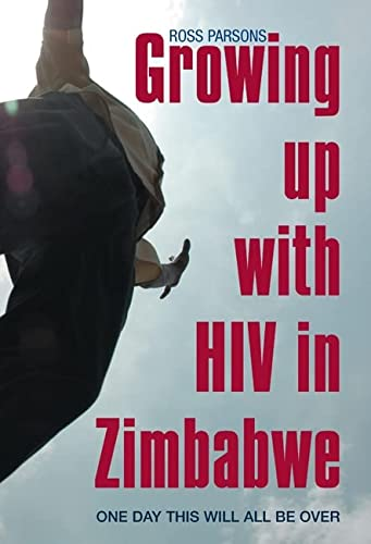Growing up with HIV in Zimbabwe: Parsons, Ross
