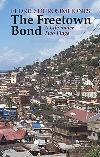 The Freetown Bond: Jones, Eldred Durosimi;