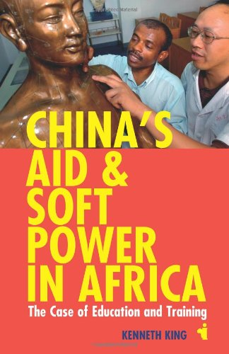 9781847010650: China's Aid and Soft Power in Africa: The Case of Education and Training (African Issues)