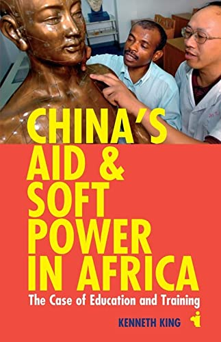 9781847010650: China's Aid and Soft Power in Africa: The Case of Education and Training