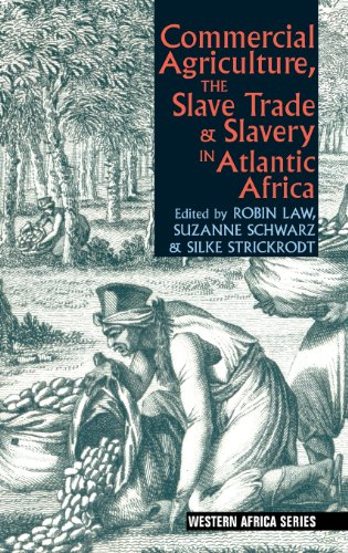 9781847010759: Commercial Agriculture, the Slave Trade & Slavery in Atlantic Africa (Western Africa Series)