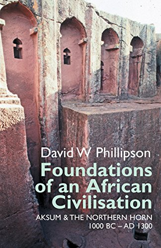 9781847010889: Foundations of an African Civilisation: Aksum and the Northern Horn, 1000 BC - Ad 1300 (Eastern Africa Series)