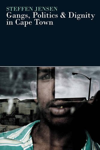 9781847011046: Gangs, Politics and Dignity in Cape Town (0)