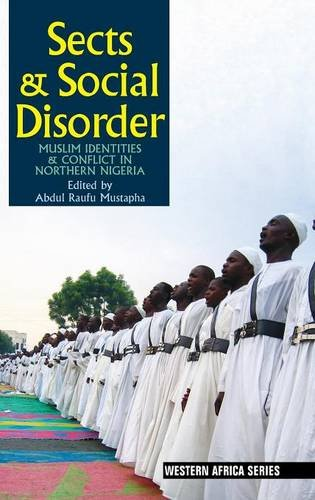 9781847011077: Sects & Social Disorder: Muslim Identities & Conflict in Northern Nigeria (Western Africa Series)