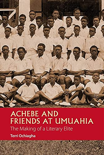Achebe and Friends at Umuahia (African Articulations)
