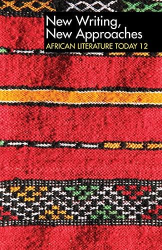 ALT 12 New Writing, New Approaches: African Literature Today: A review: Palmer, Eustace
